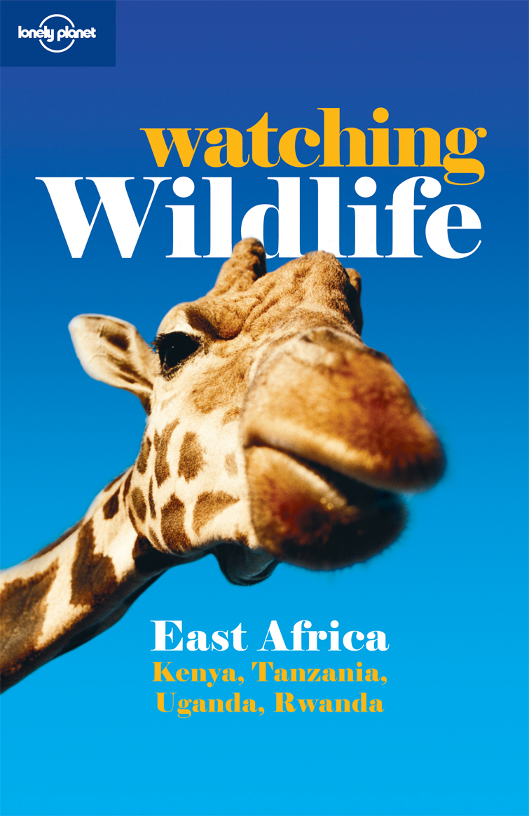 Watching Wild Life East Africa průvodce 2nd 2009 Lonely Planet