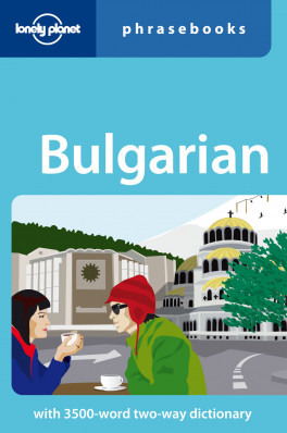 Bulgarian Phrasebook 1st 2008 Lonely Planet
