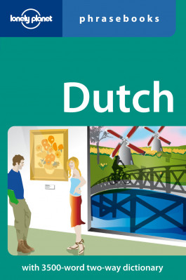 Dutch Phrasebook 1st 2007 Lonely Planet