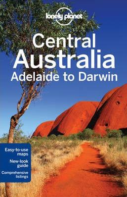 Central Australia - Adelaide to Darwin průvodce 6th Lonely Planet