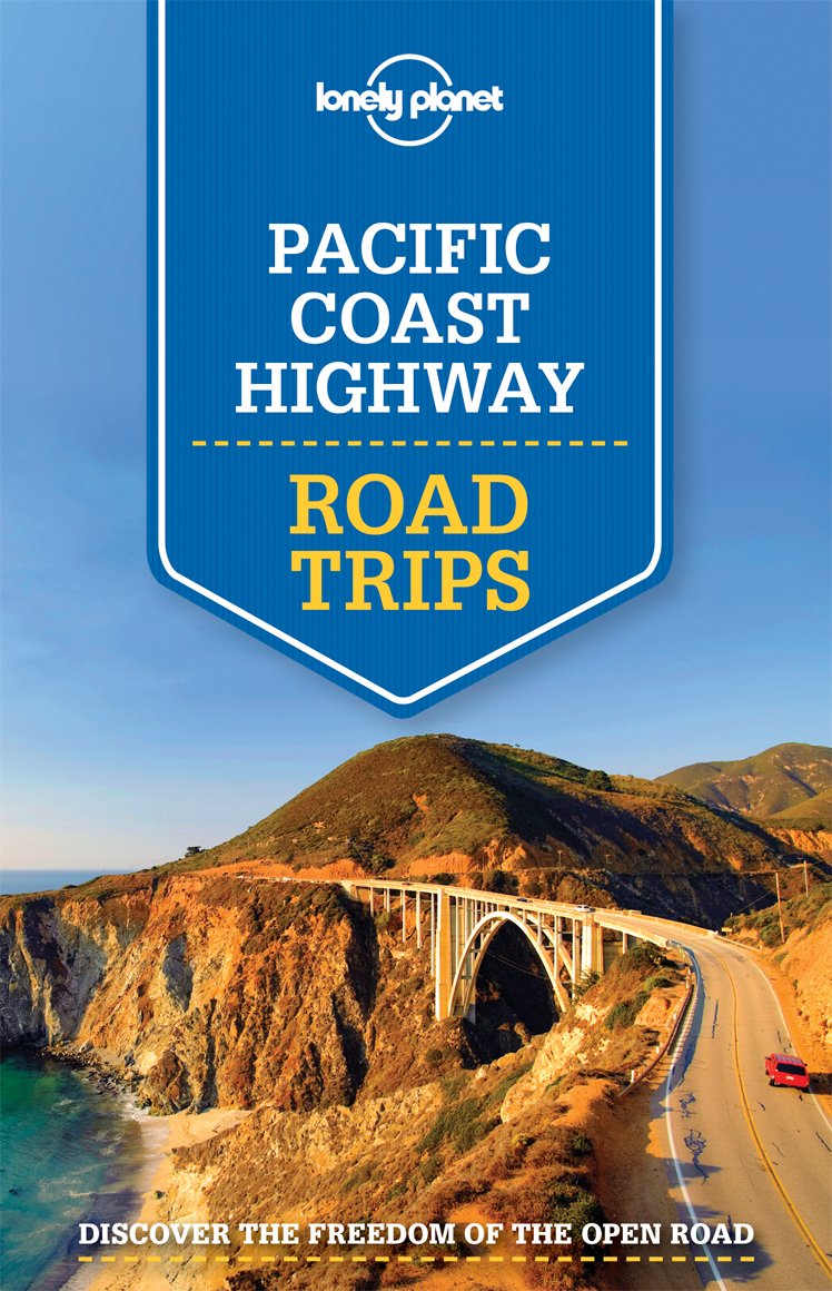 Pacific Coast Highway Road Trips průvodce 1st 2015 Lonely Planet