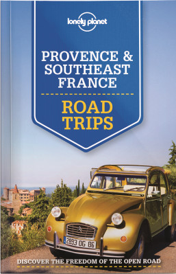 Provence & Southeast France Road Trips průvodce 1st 2015 Lonely Planet