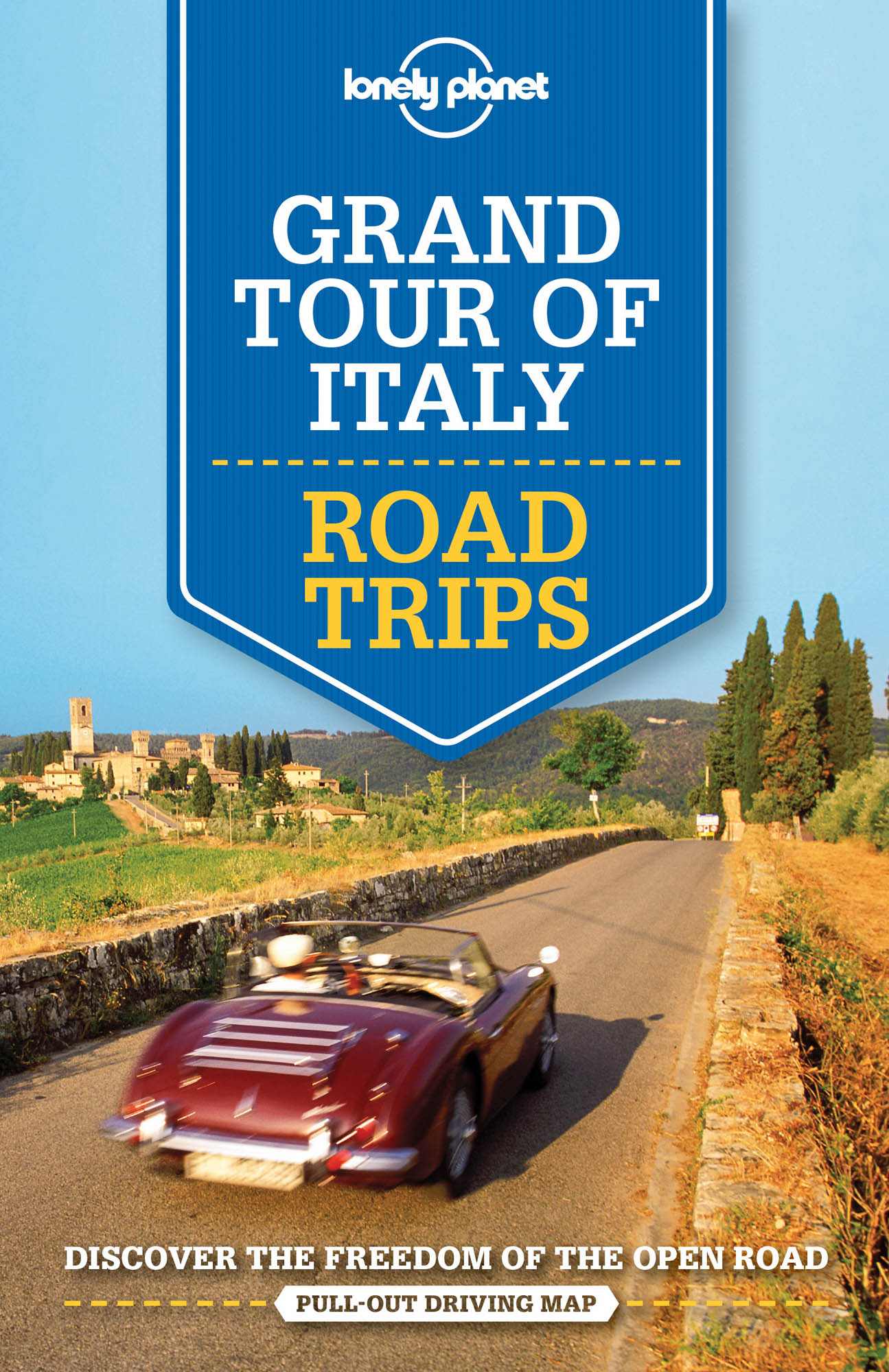 Grand Tour of Italy Road Trips průvodce 1st 2016 Lonely Planet