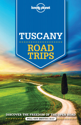 Tuscany Road Trips průvodce 1st 2016 Lonely Planet