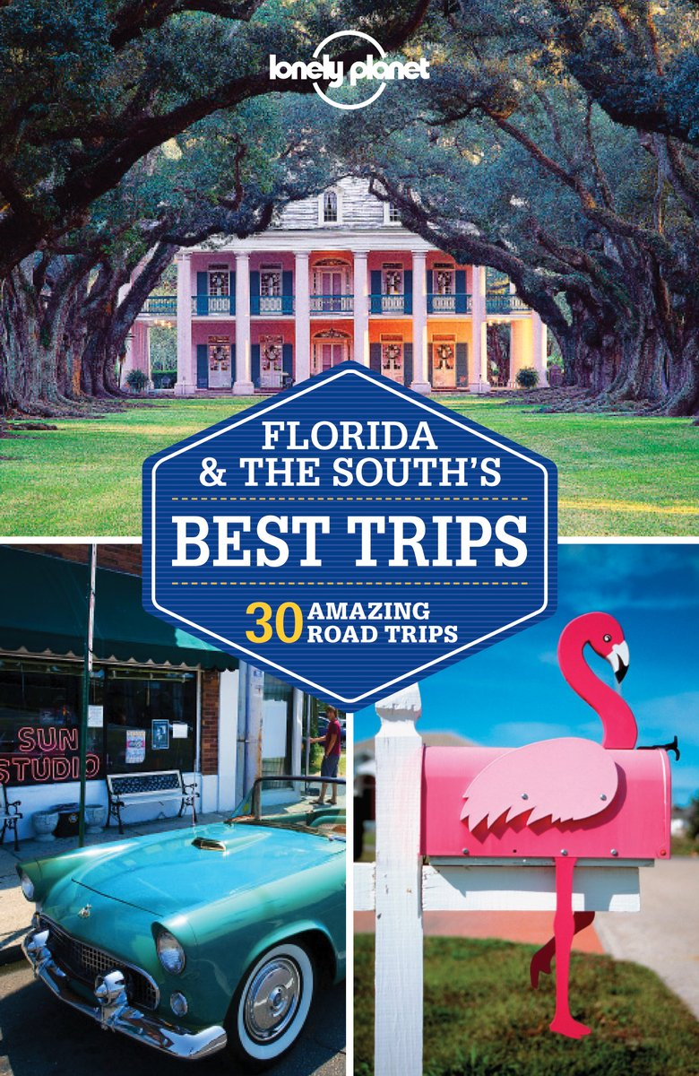 Florida & the South´s Best Trips průvodce 2nd 2014 Lonely Planet