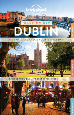 Make my day Dublin průvodce 1st 2017 Lonely Planet