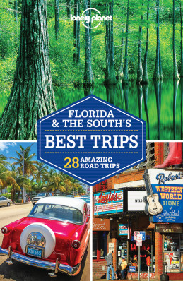 Florida & the South´s Best Trips průvodce 3rd 2018 Lonely Planet